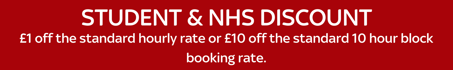 STUDENT & NHS DISCOUNT